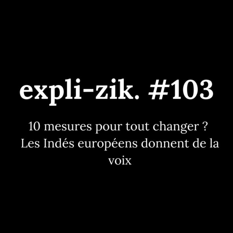 10 mesures pour tout changer ? Les Indés européens donnent de la voix