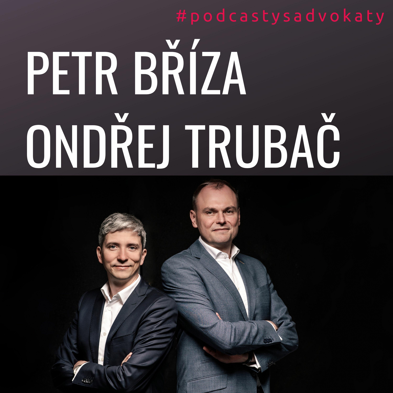 #podcastysadvokaty 11 - Bříza & Trubač, brizatrubac.cz
