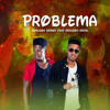 Problema (feat. Gerilson Israel)