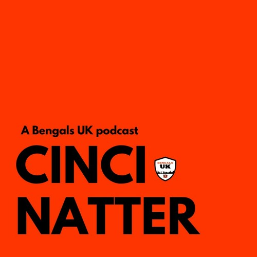 CinciNatter: A Bengals UK Podcast, Episode 84 - JOHN THORNTON - CinciNatter - The Bengals UK Podcast | Himalaya