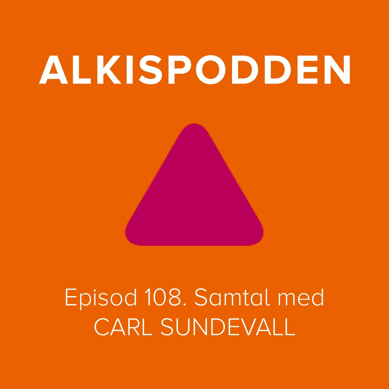 Episod 108. Samtal med CARL SUNDEVALL