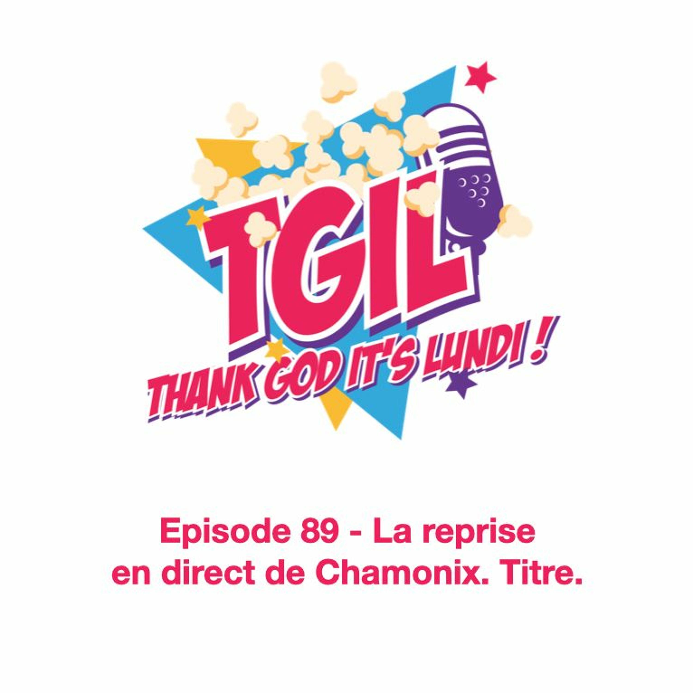 Episode 89 – La reprise en direct de Chamonix. Titre.
