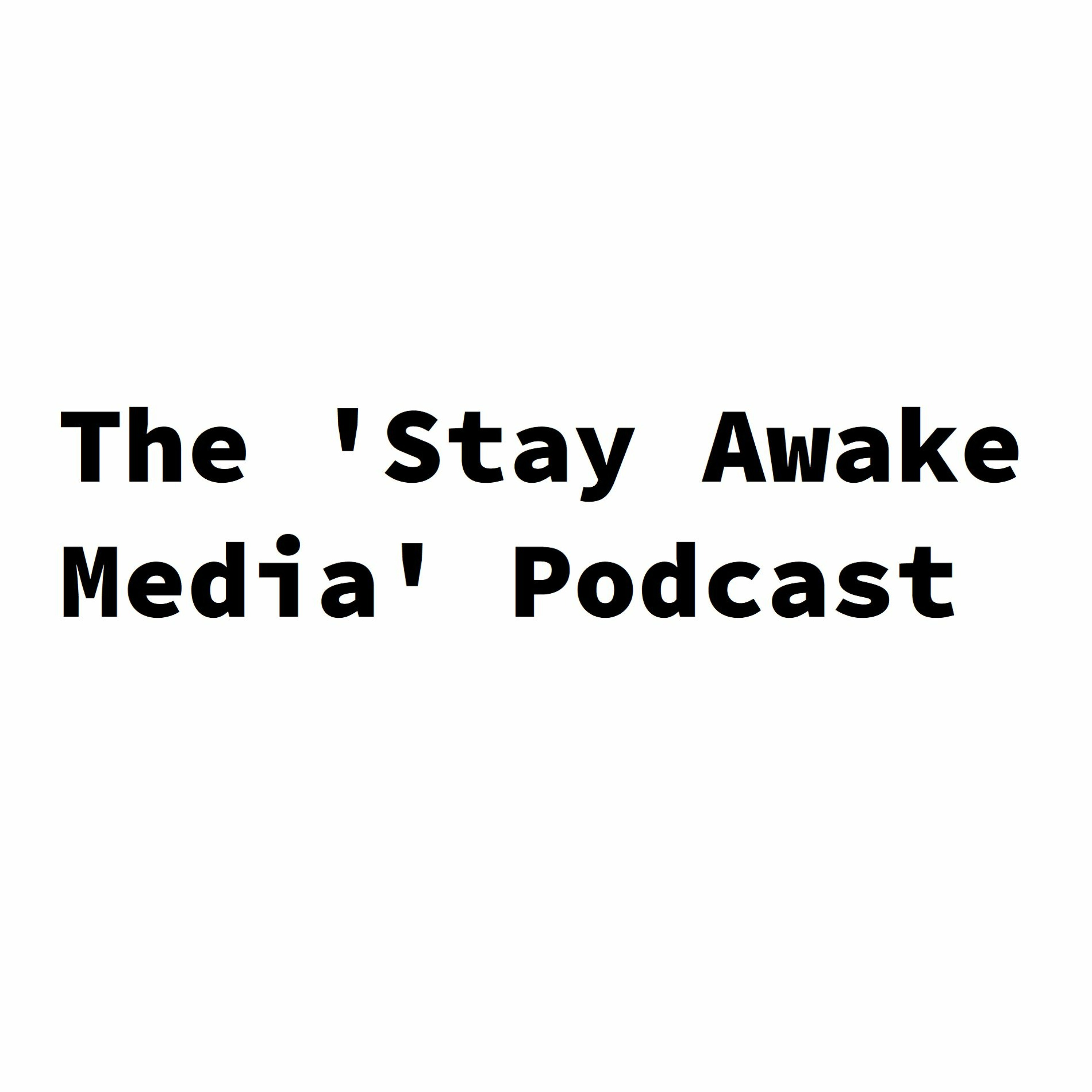 The 'Stay Awake Media' Podcast