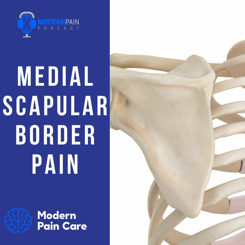 Medial Scapular Border Pain