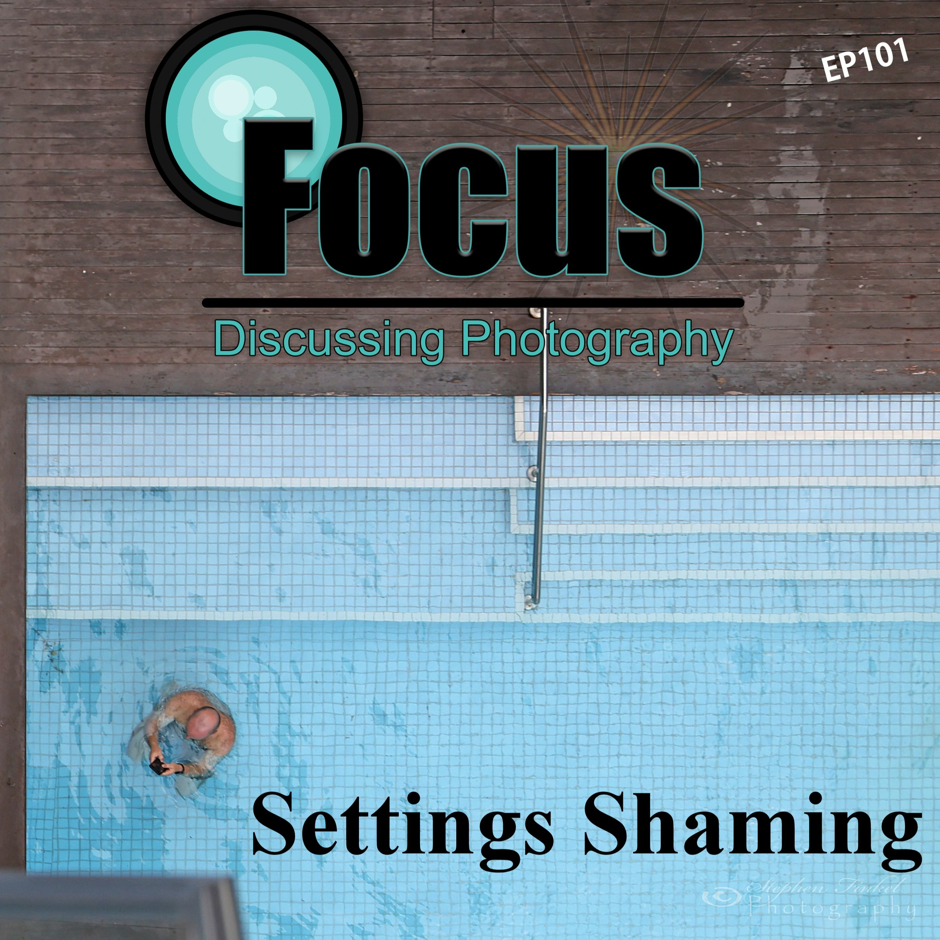 Focus: Photography Podcast with Stephen & Terri, Settings Shaming