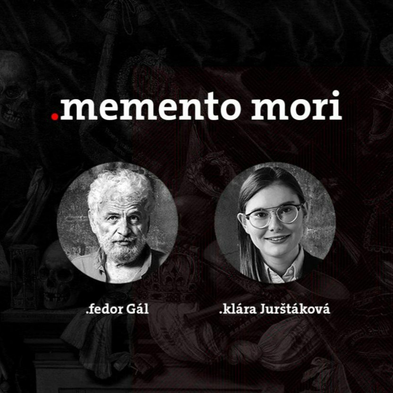 Podcast Fedora Gála a Kláry Jurštákovej: Memento Mori