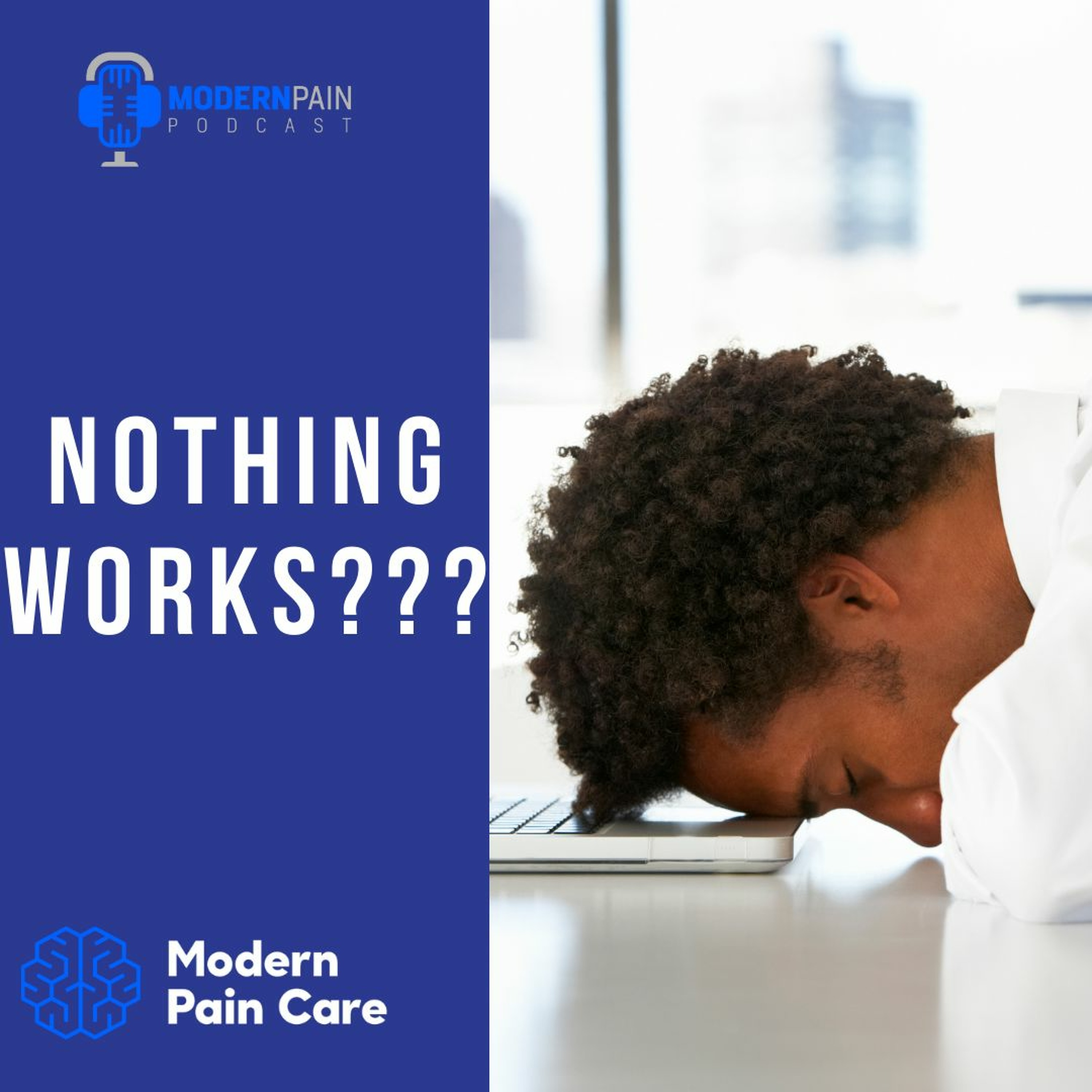 Nothing Works For Pain