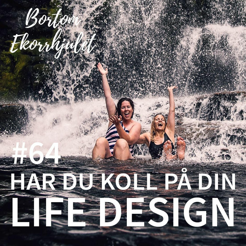 64. Har du koll på din life design?
