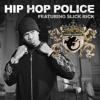 Hip Hop Police (Clean) [feat. Slick Rick]