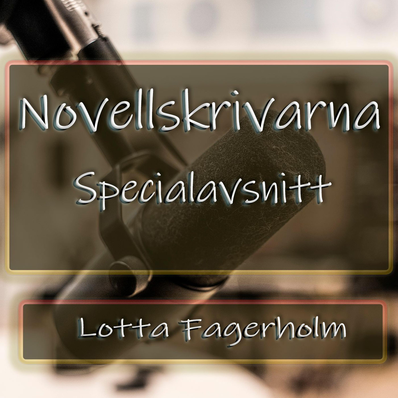 Novellskrivarna Special: Lotta Fagerholm