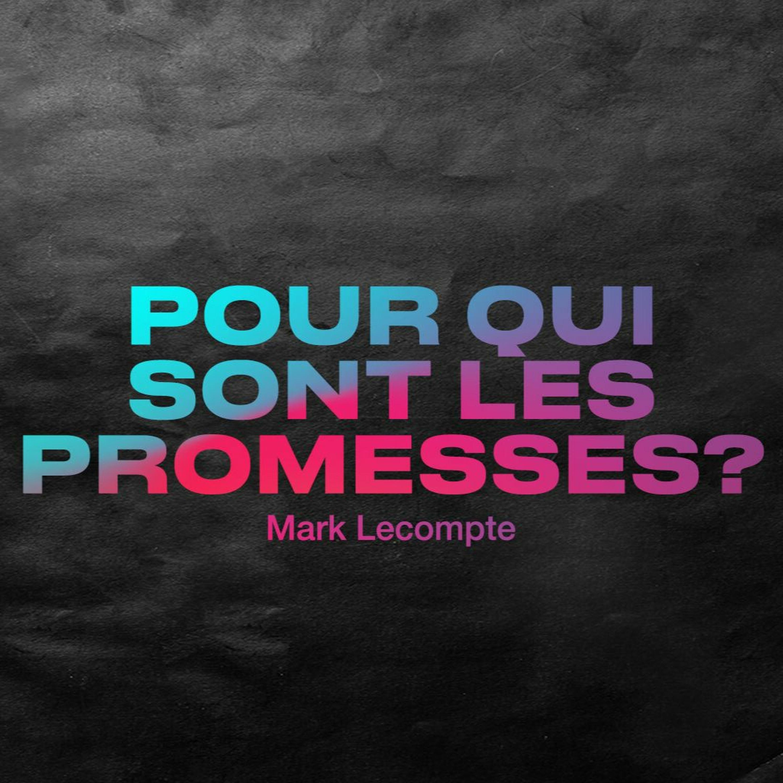 DIMANCHE _Pour qui sont les promesses? _Mark Lecompte