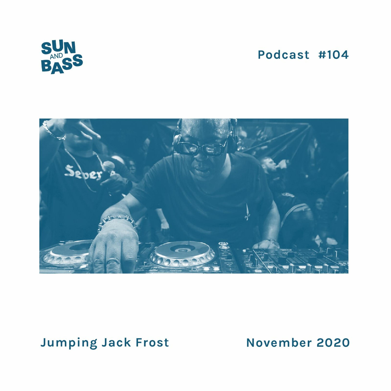 SUNANDBASS Podcast #104 - Jumping Jack Frost