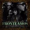 Fronteamos Porque Podemos (feat. Daddy Yankee, Yandel & Nengo Flow)