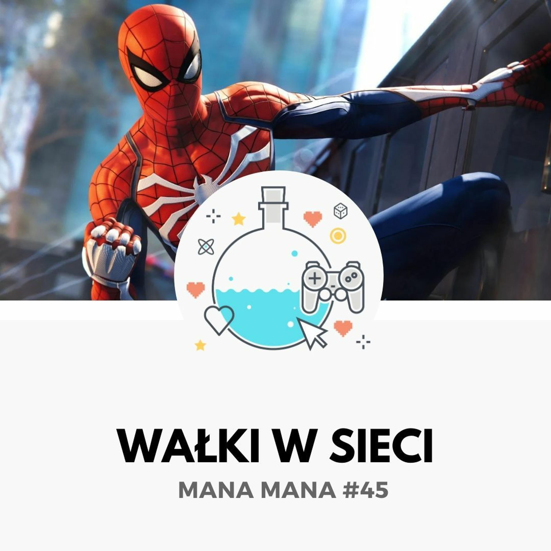 Mana Mana #45: Wałki w sieci