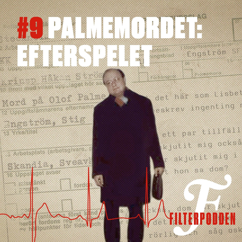 #9 Palmemordet: efterspelet