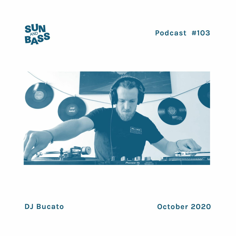 SUNANDBASS Podcast #103 - DJ Bucato
