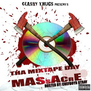 Classy Thugs - Mixtape Day Massacre