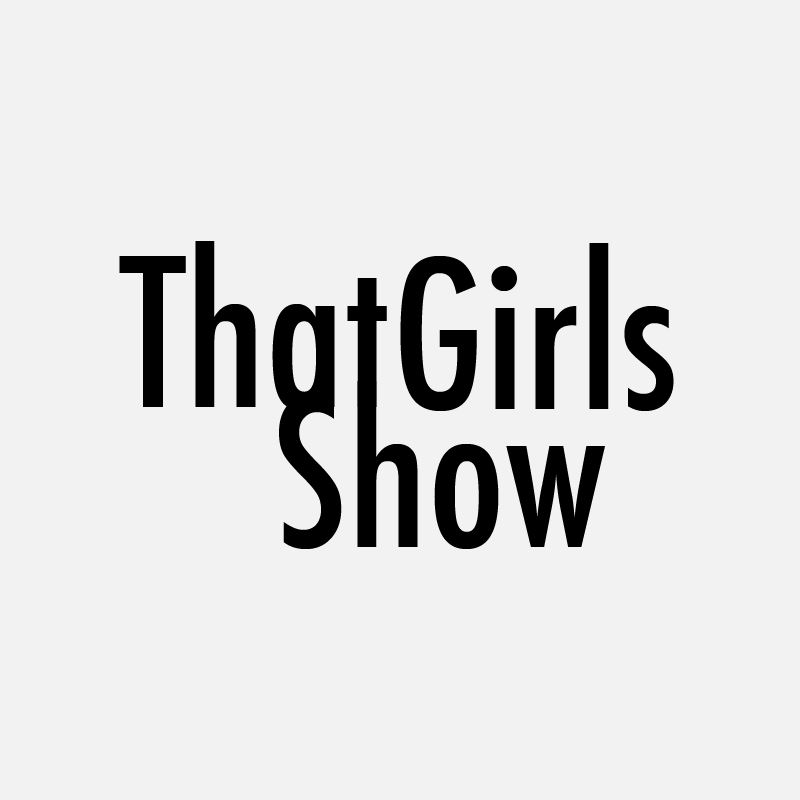That Girls Show