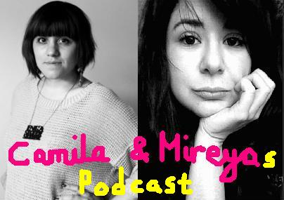 Camila & Mireyas podcast