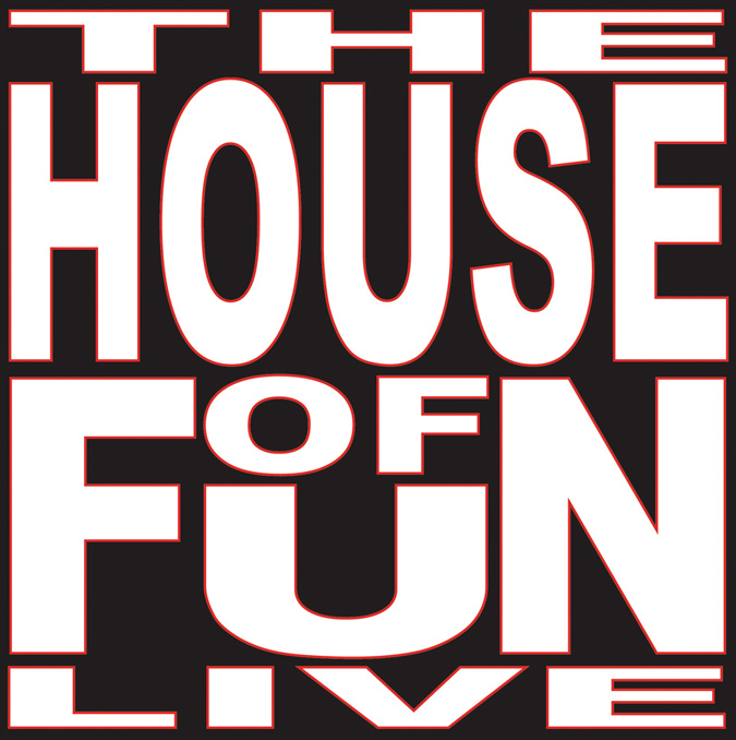 The House of Fun Live