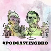 #podcastingbro