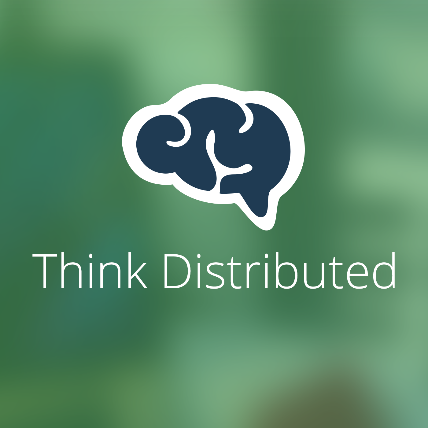 Think Distributed