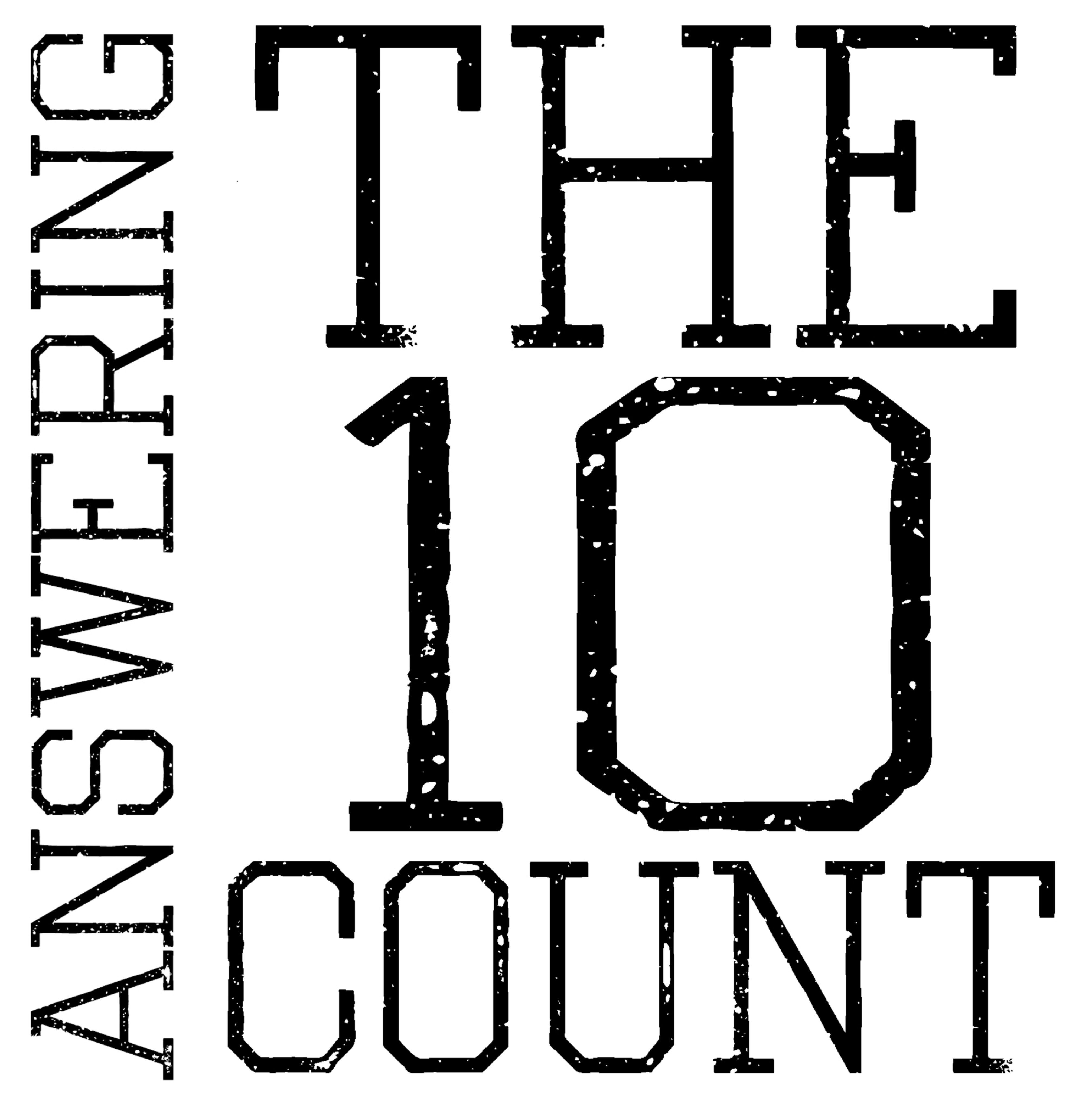 Answering The Ten Count