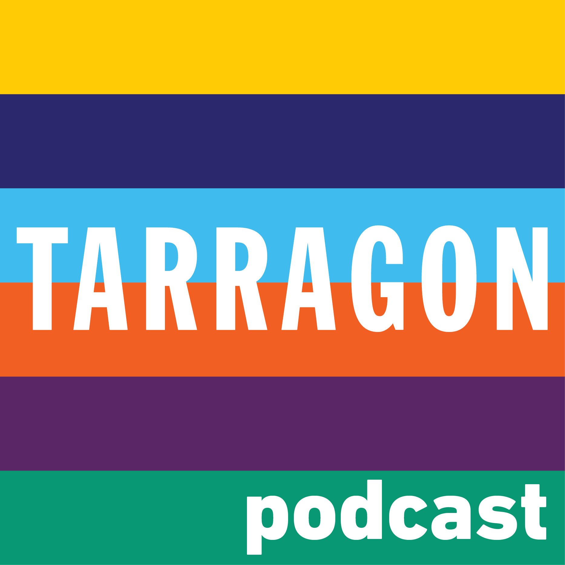 The Tarragon Podcast