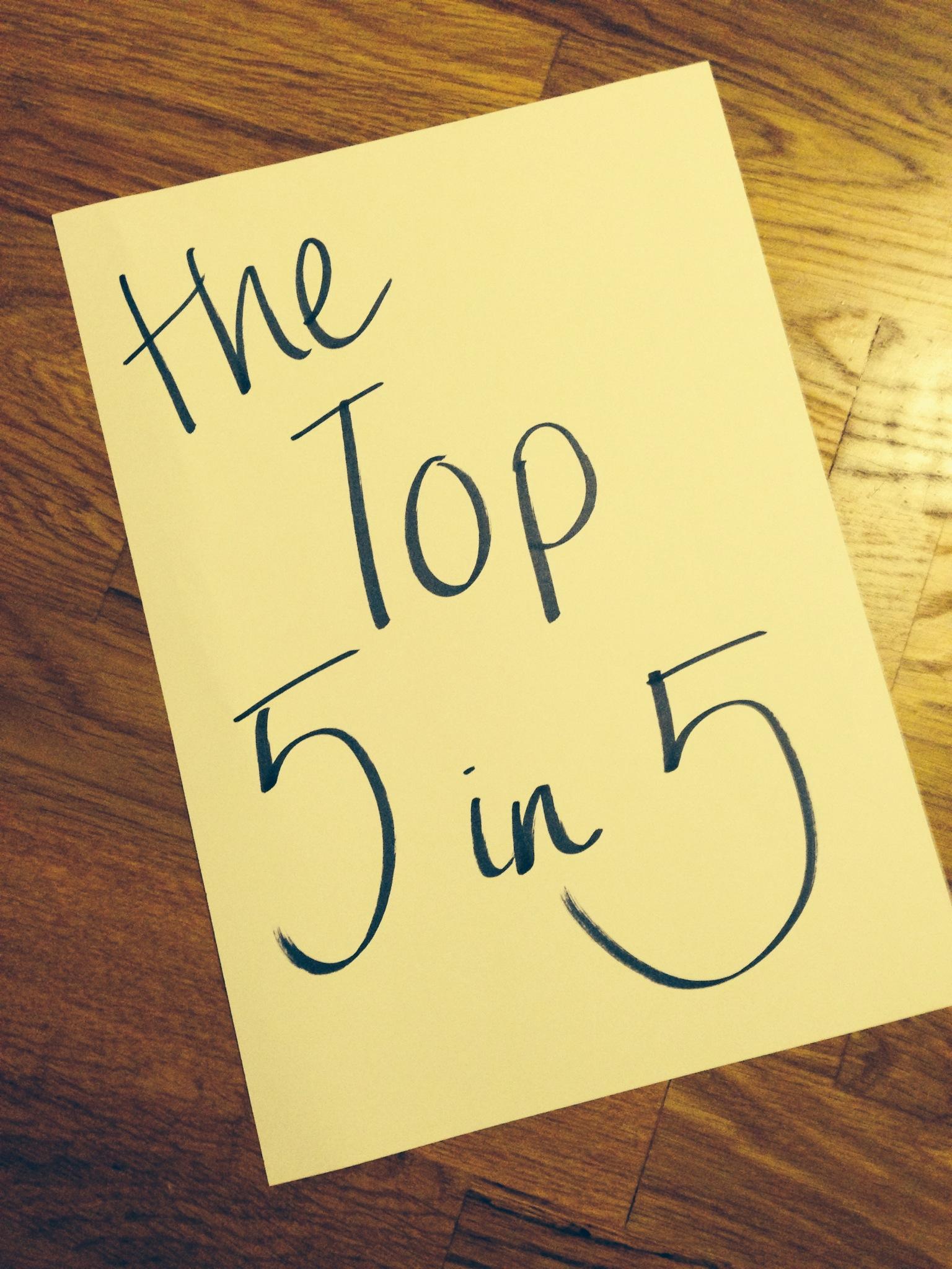 Top 5 in 5