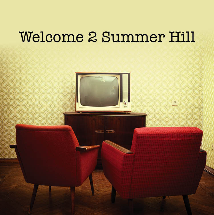 Welcome 2 Summer Hill