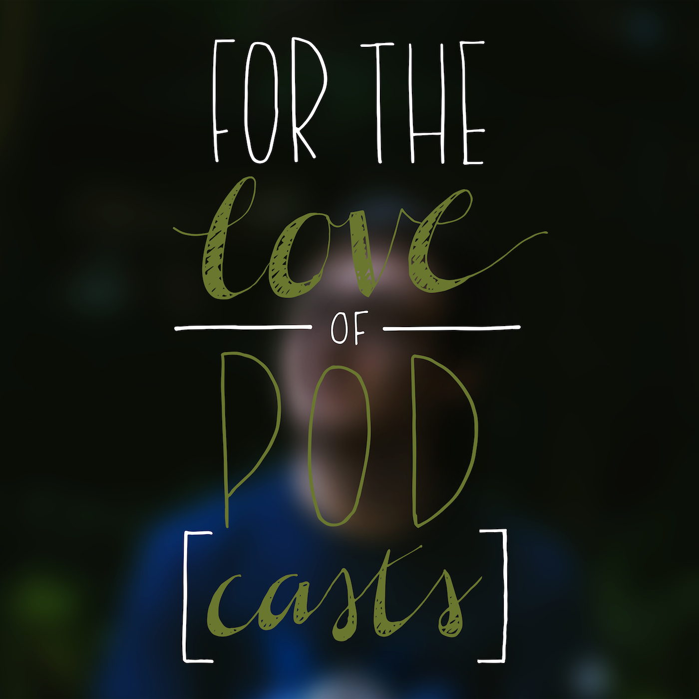 For the Love of Pod[casts]