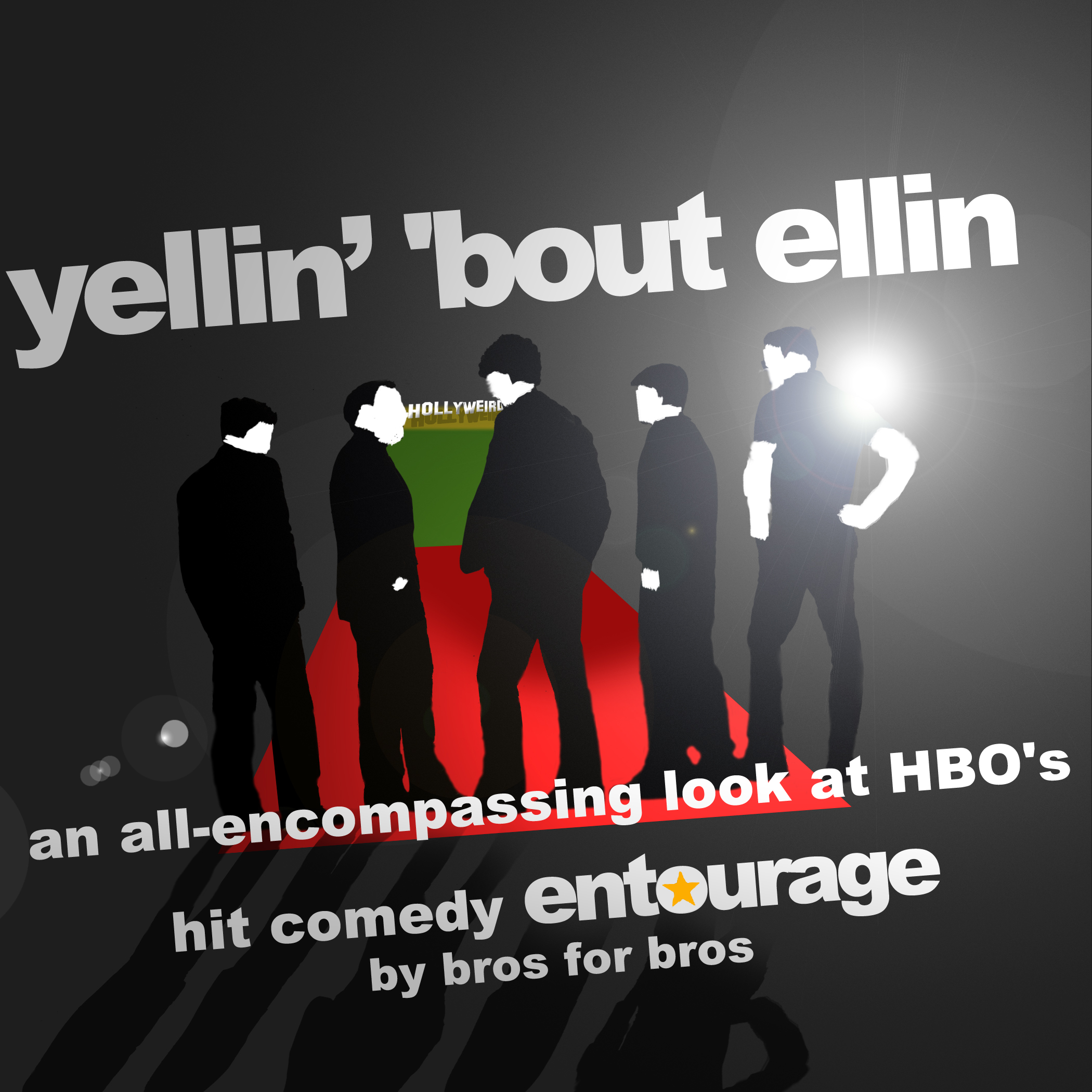 Yellin' 'Bout Ellin - An Entourage Podcast
