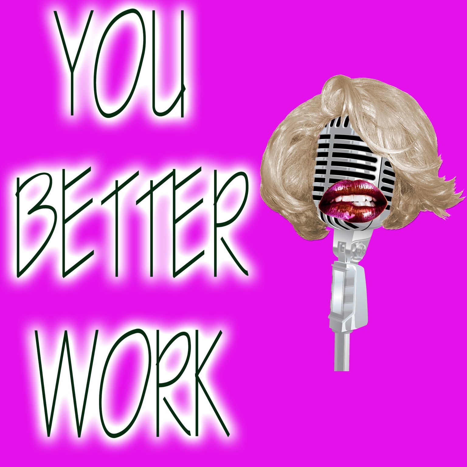 Podcast You Better Work