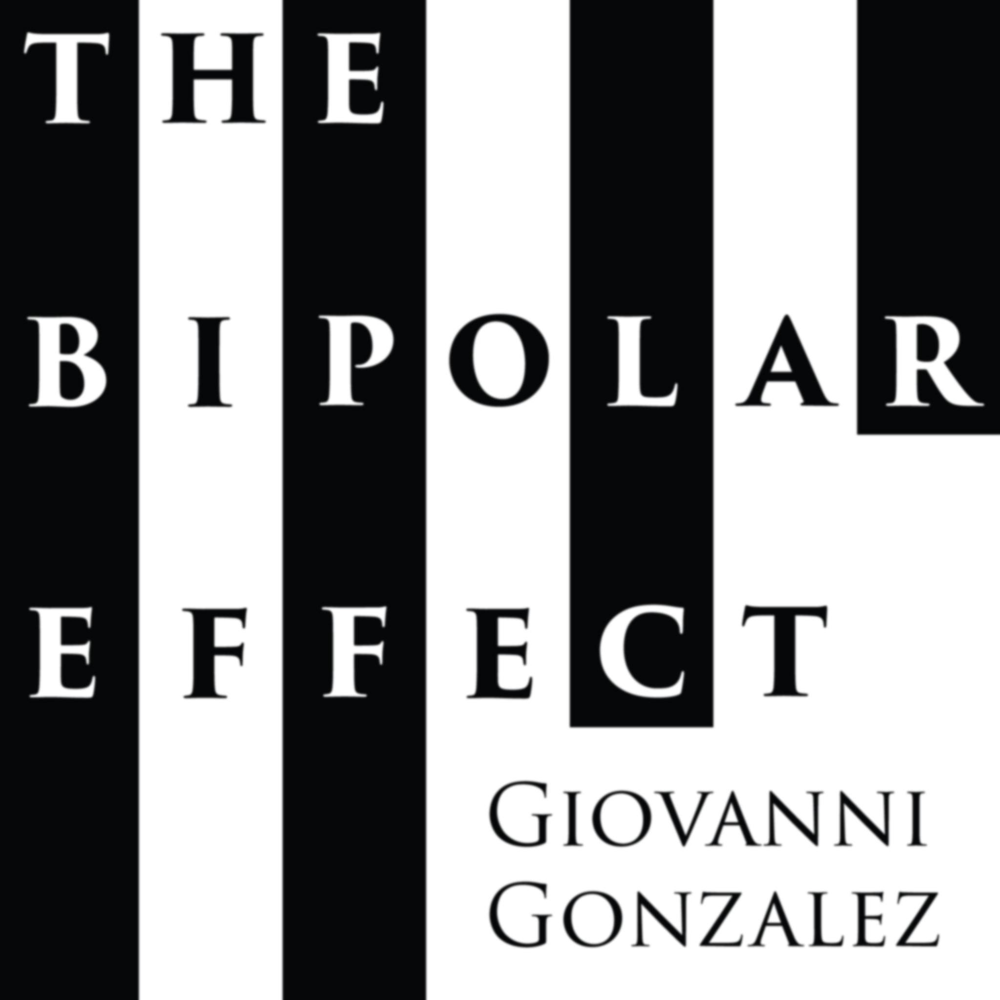 The Bipolar Effect with Giovanni Gonzalez
