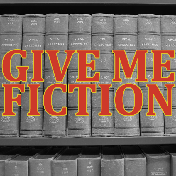 Give Me Fiction
