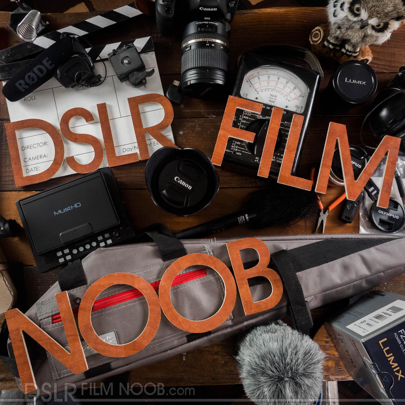 DSLR FILM NOOB Podcast