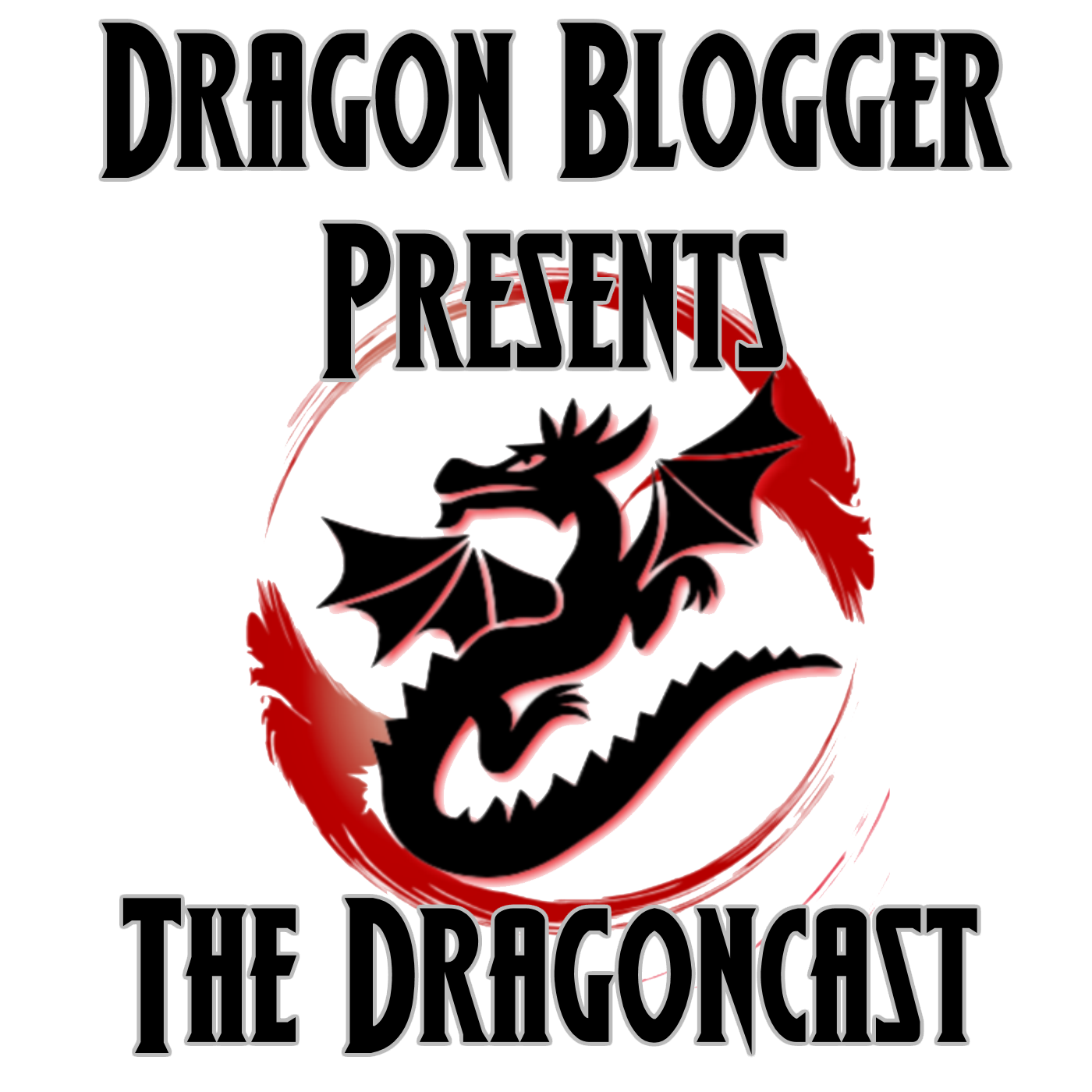 Dragon Blogger Presents: The Dragoncast