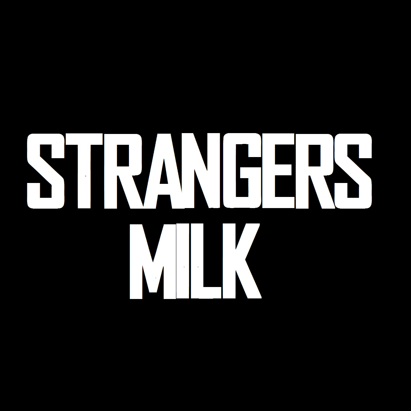 Strangers Milk