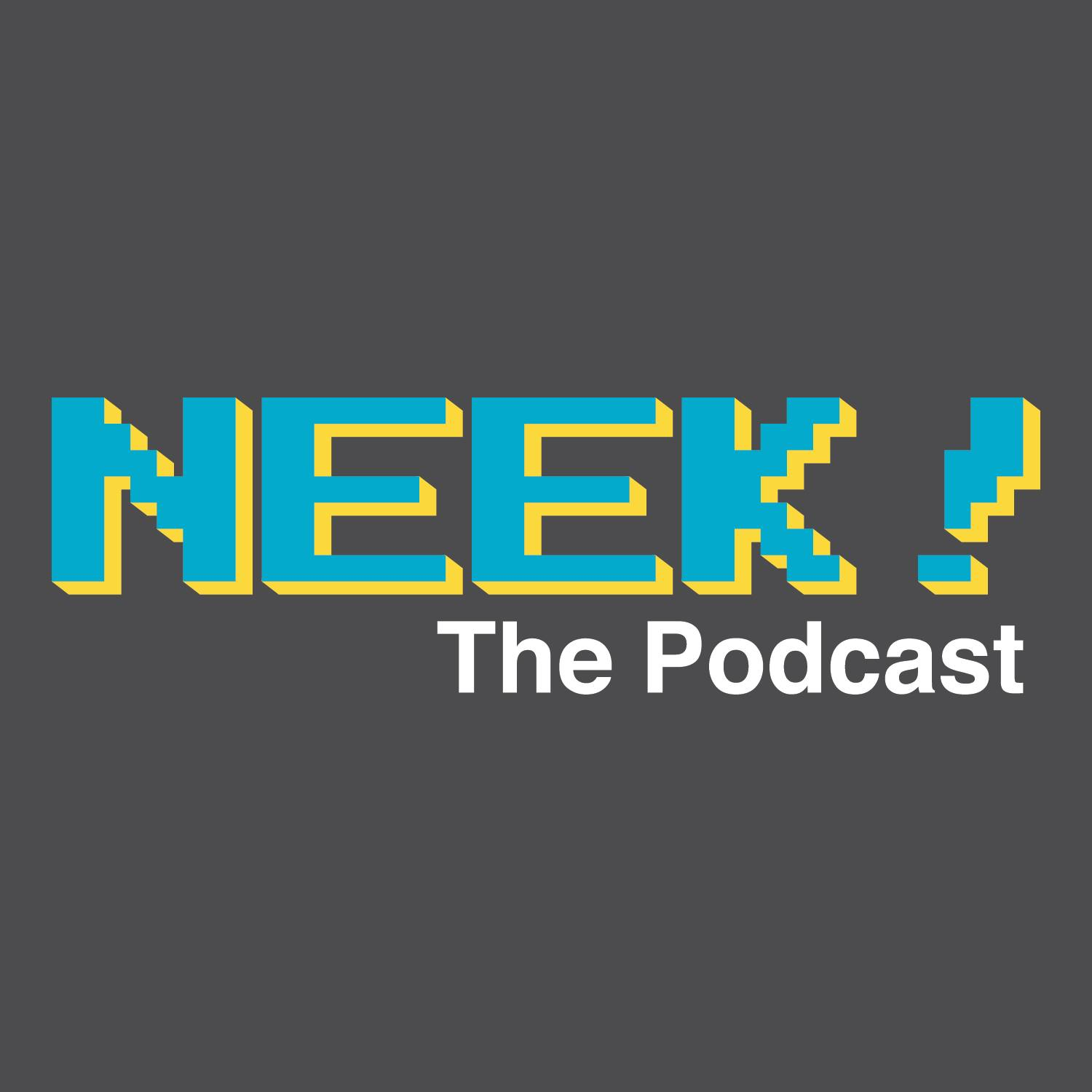 Neek! The Podcast