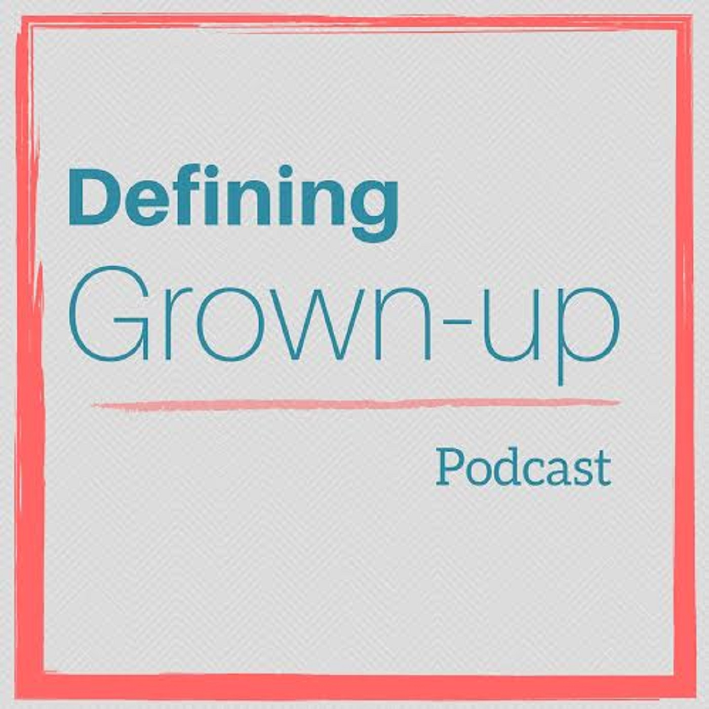 Defining Grown-Up