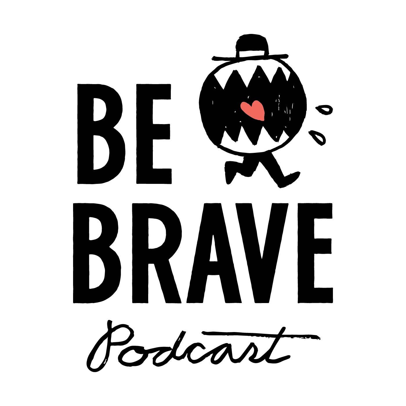 Be Brave Podcast