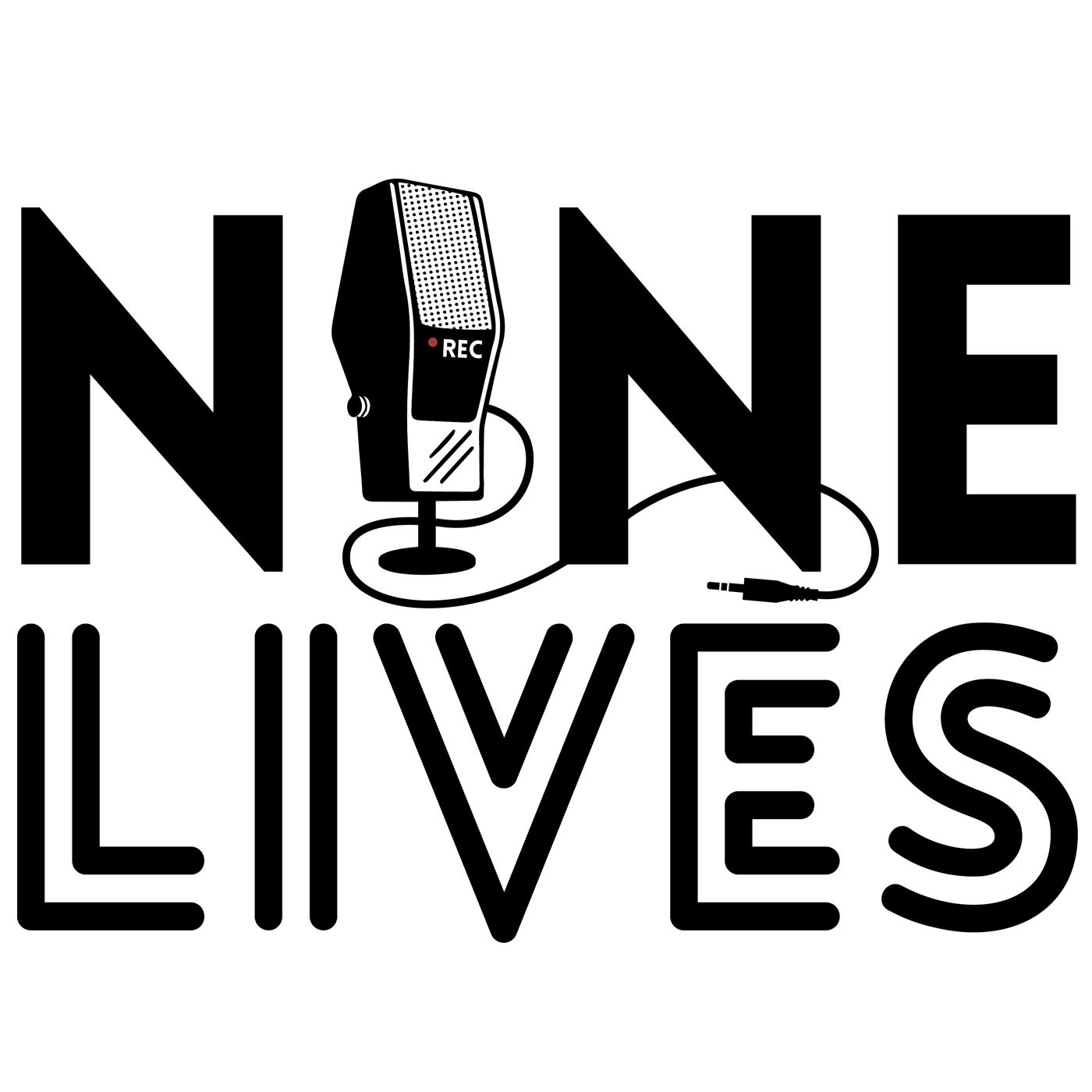 Nine Lives Podcast