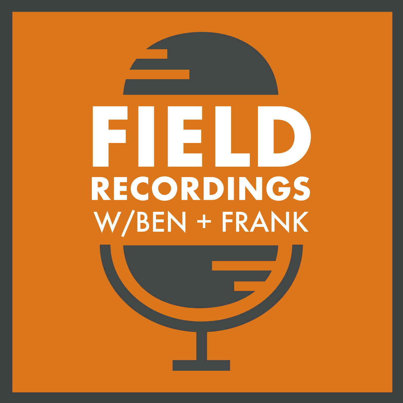 Field Recordings w/Ben + Frank