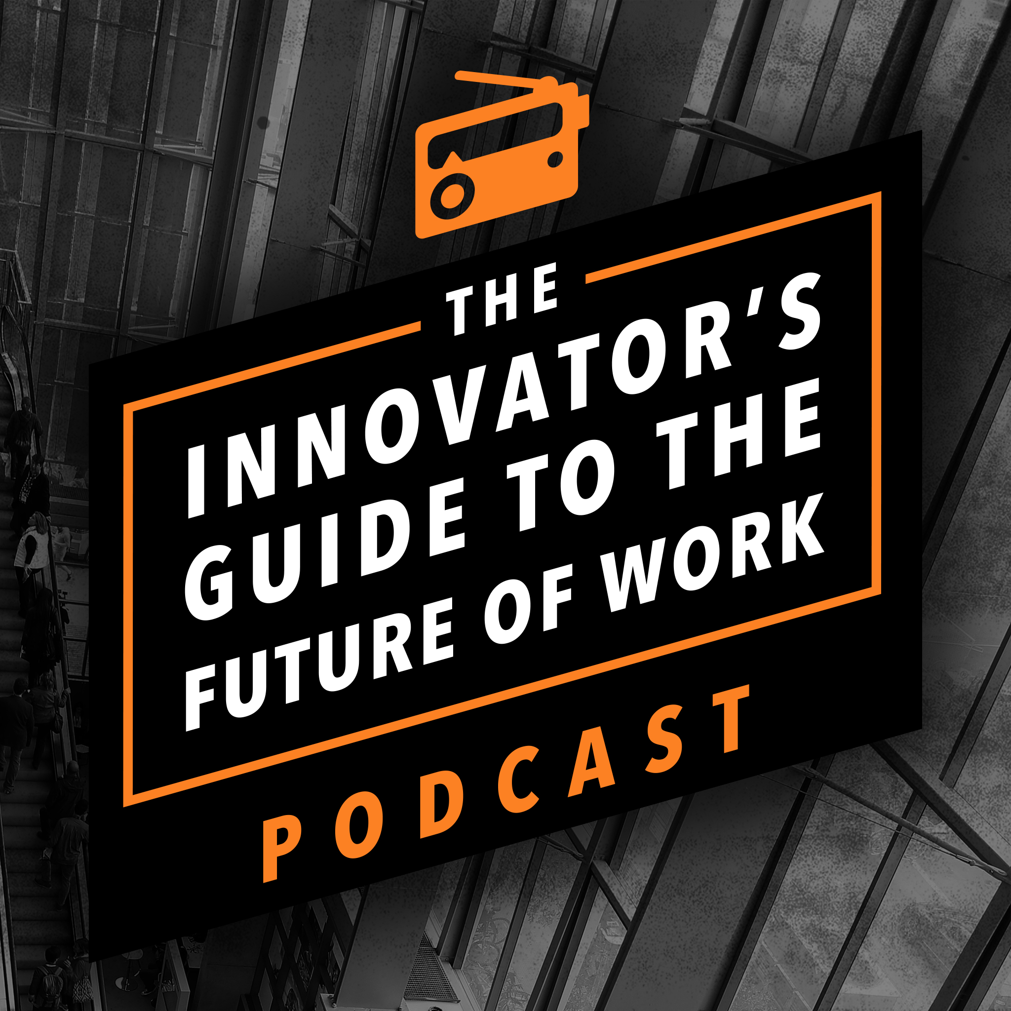 The Innovator's Guide to the Future of Work