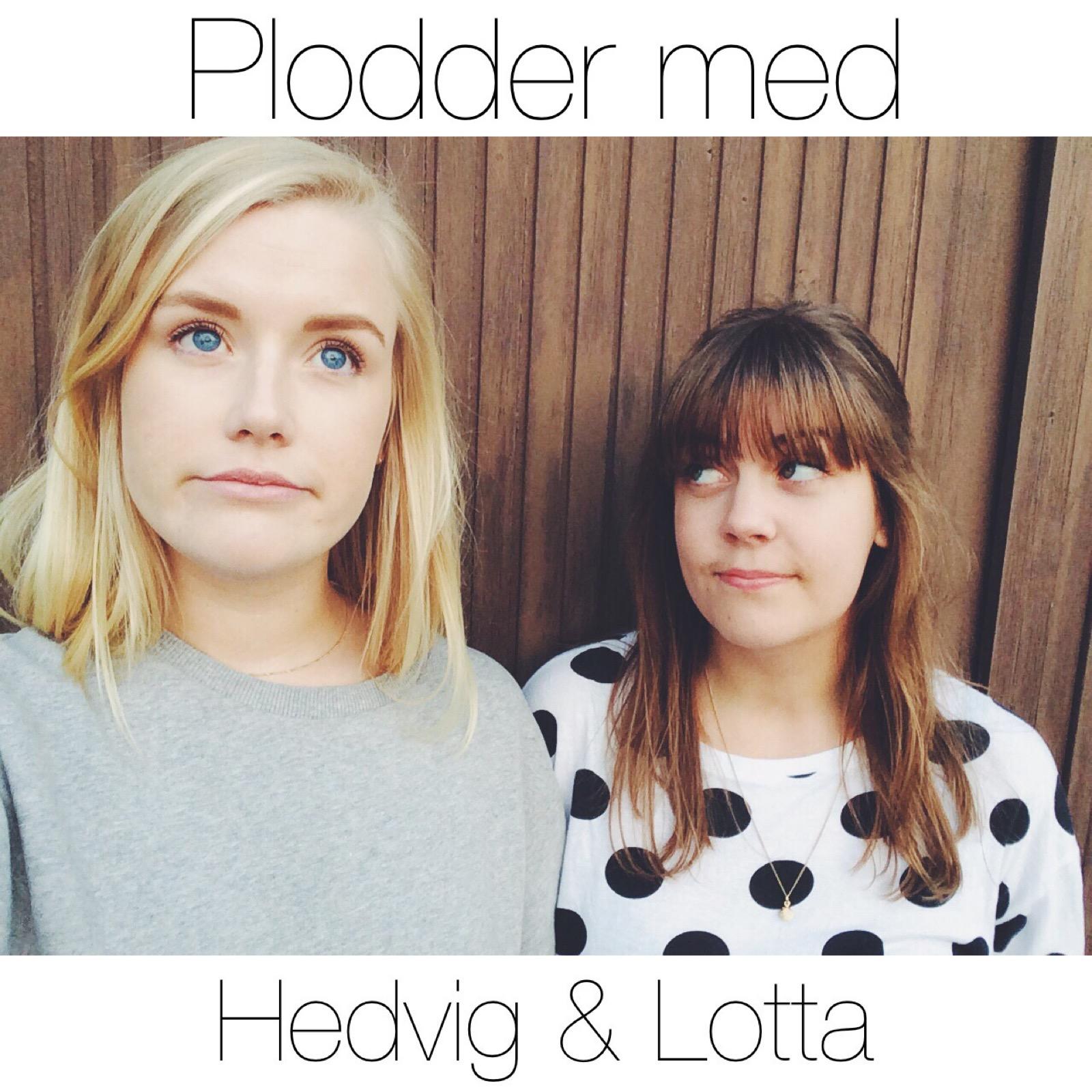 Plodder med Hedvig och Lotta
