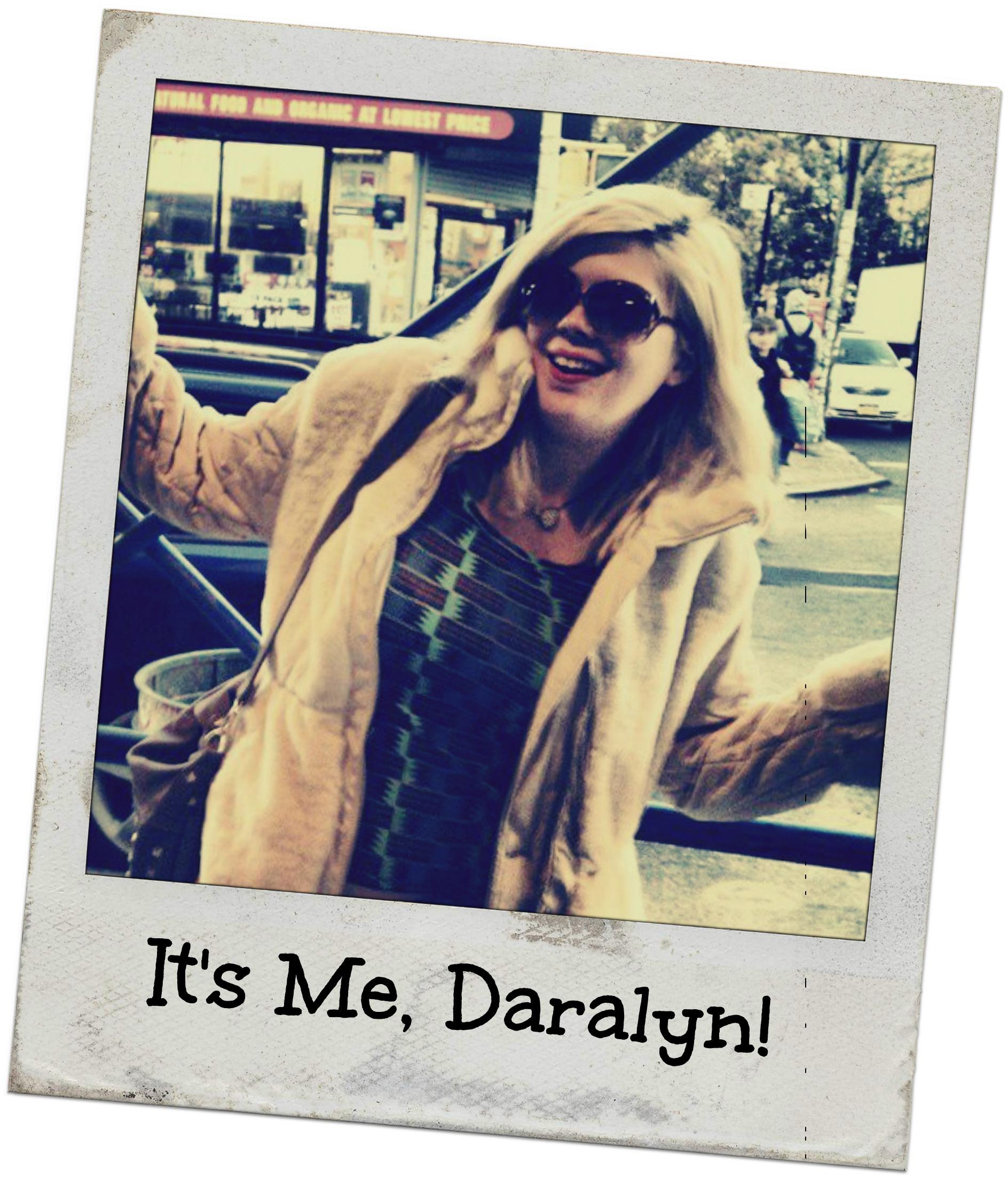It's Me, Daralyn