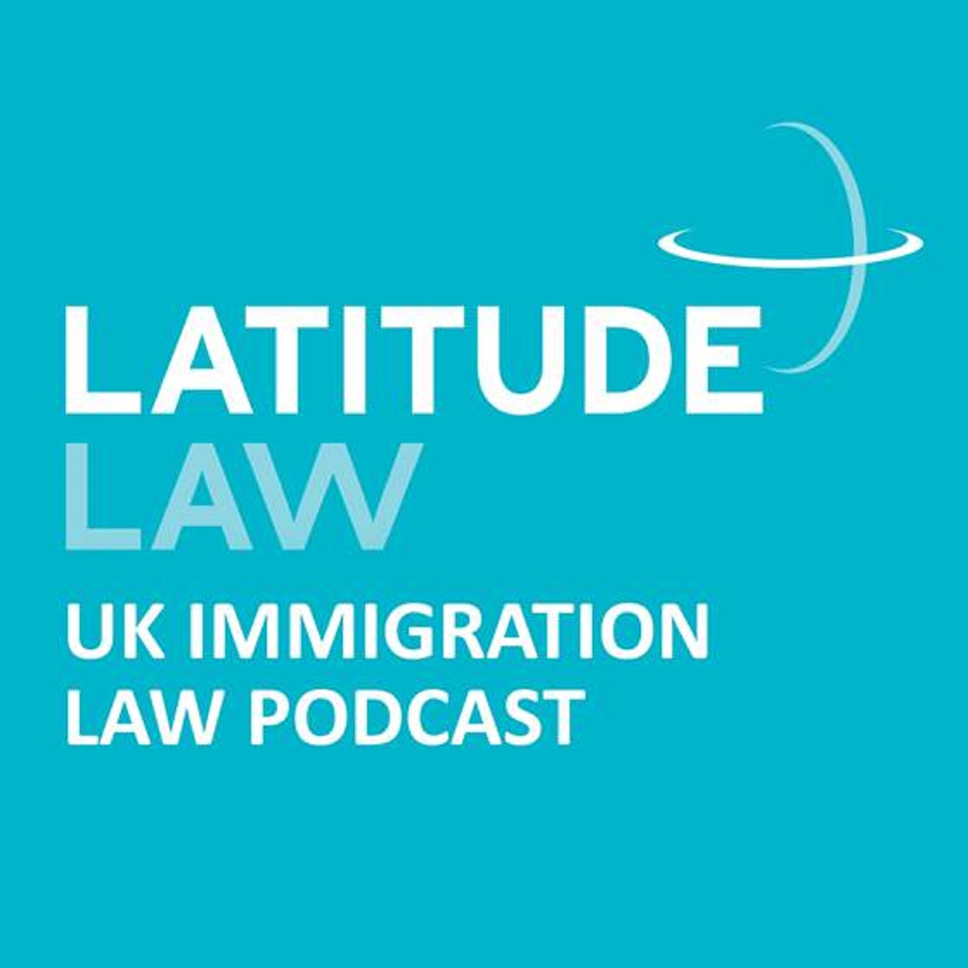 Latitude Law UK Immigration Law Podcast