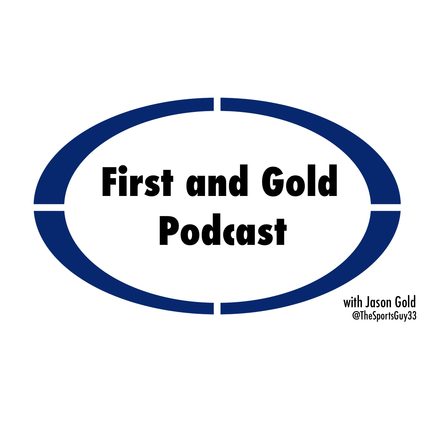 First and Gold Podcast
