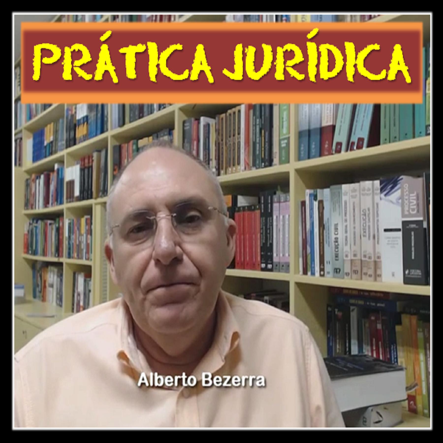 Prática Jurídica com Alberto Bezerra