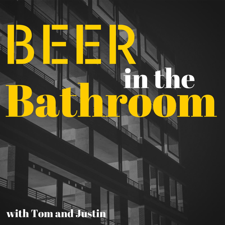 Beer in the Bathroom